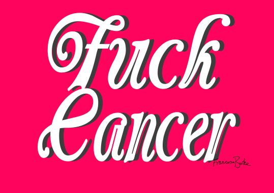 F Cancer pink signed copy
