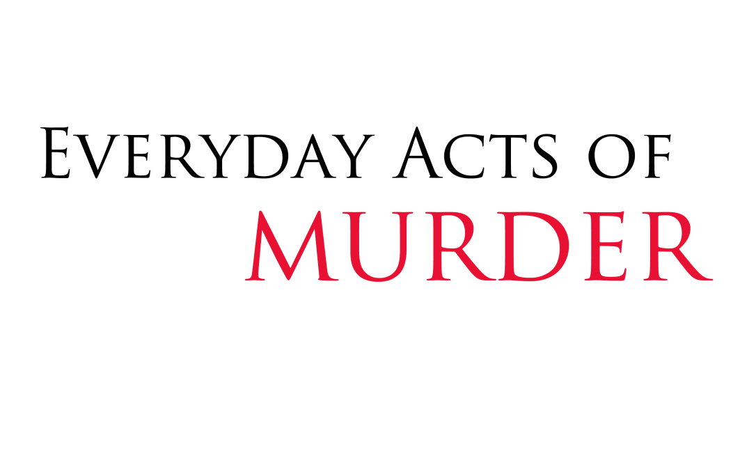 Everyday Acts of Murder Stories by Francesca Burke
