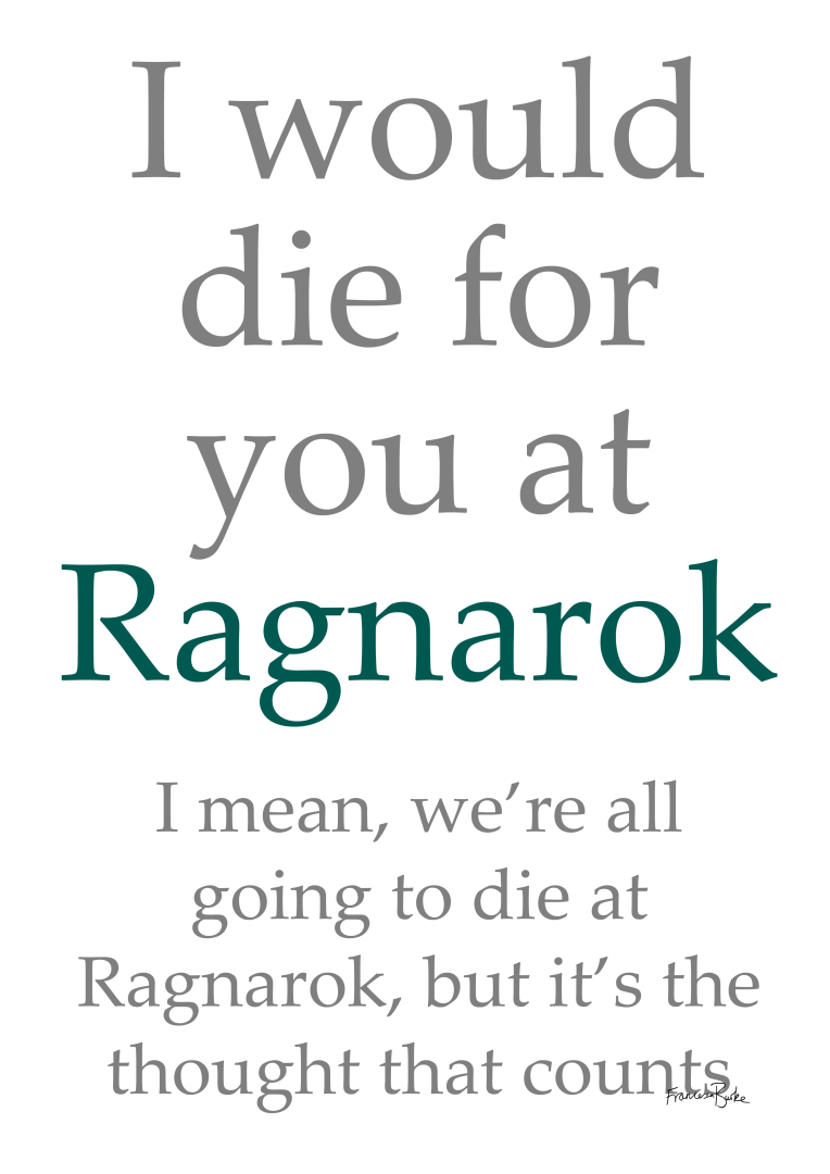 I Would Die for You at Ragnarok Francesca's Words
