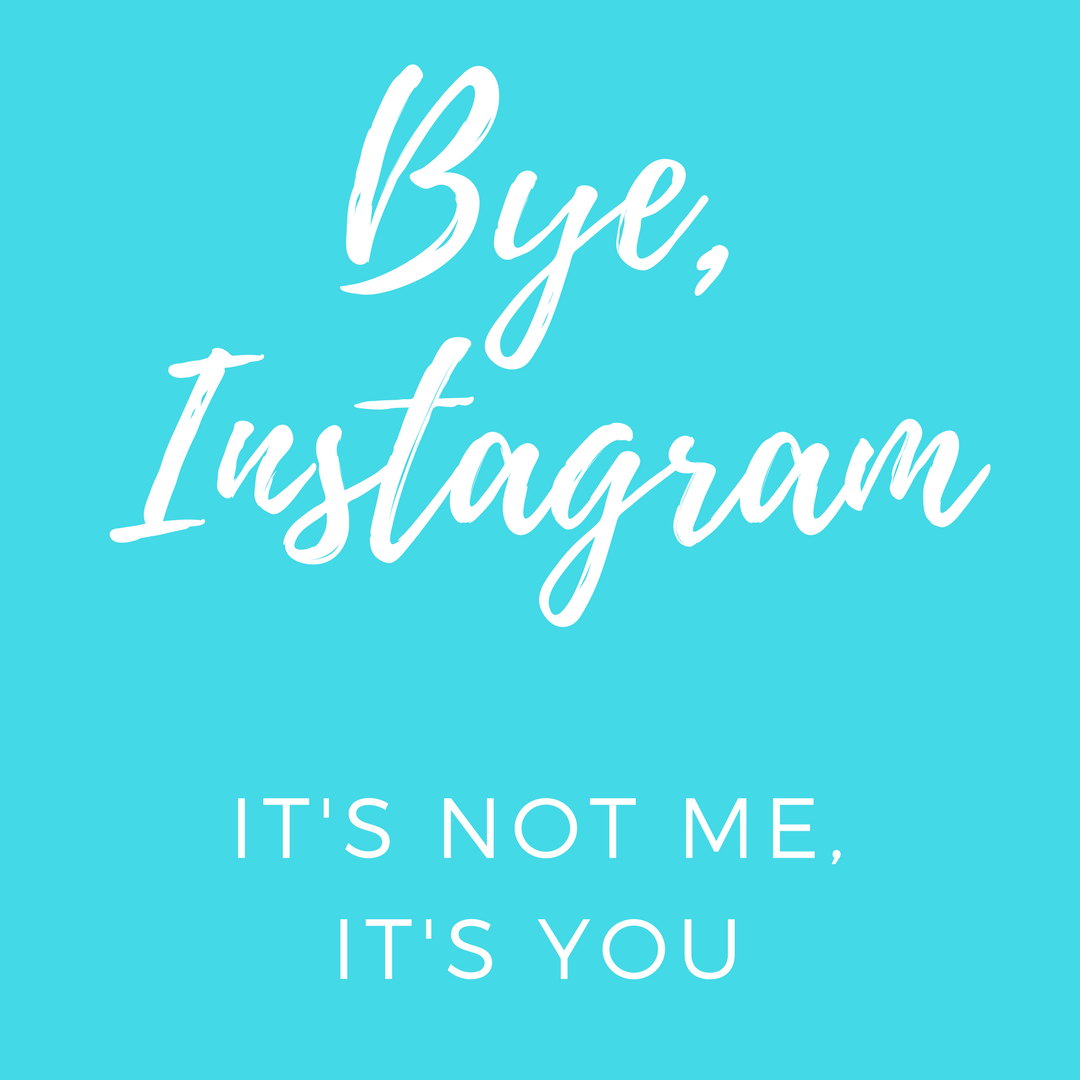 Bye Instagram It's Not Me It's You blue graphic